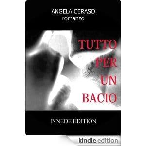 Tutto per un bacio di Angela Ceraso