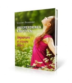 Indipendenza emotiva: come imparare a vivere felici