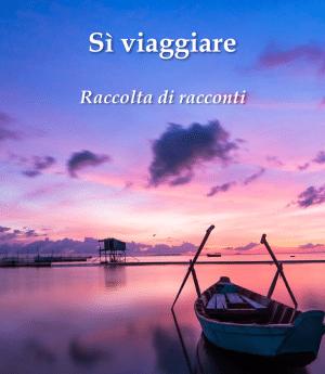 """""""Sì viaggiare"""". L'e-book gratuito da scaricare e leggere!"""